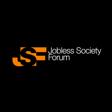 JOBLESS SOCIETY FORUM